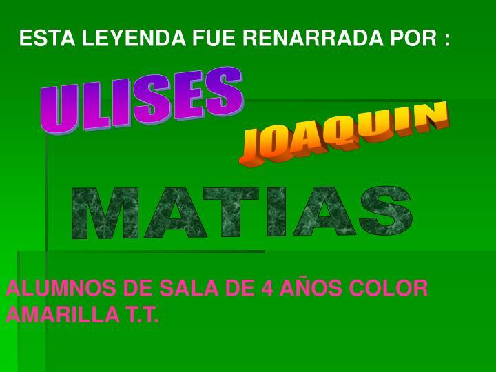 ESTA LEYENDA FUE RENARRADA POR :