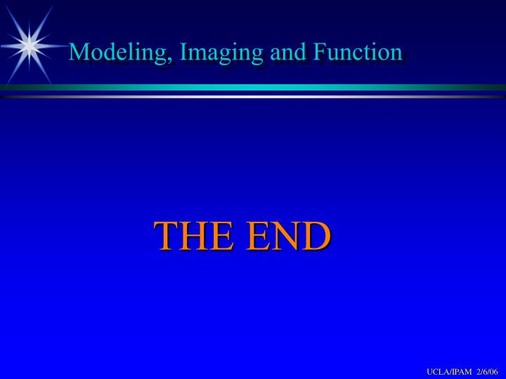 Modeling, Imaging and Function