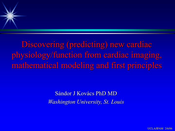Discovering (predicting) new cardiac physiology/function from cardiac imaging, mathematical modeling and first principles