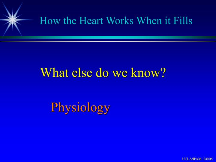 How the Heart Works When it Fills
