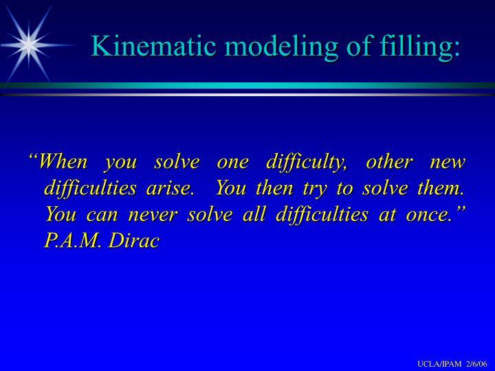Kinematic modeling of filling
