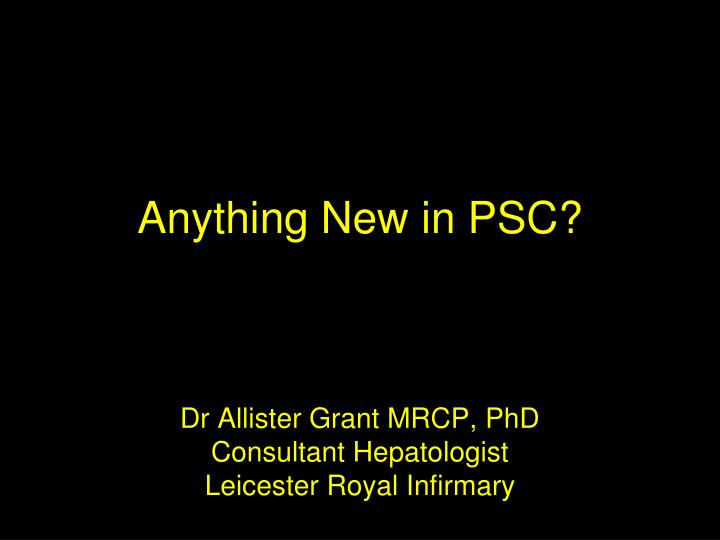 Anything New in PSC?