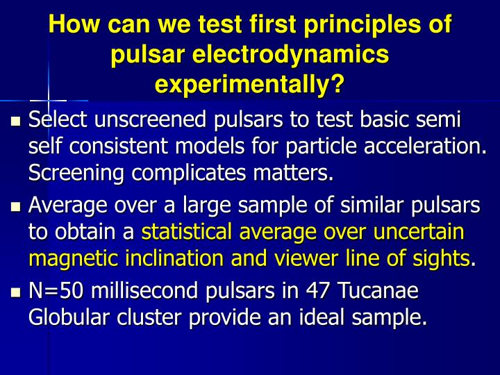 Select unscreened pulsars to test basic semi self consistent models for particle acceleration. Screening complicates matters.