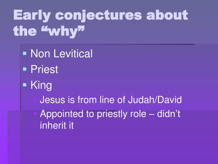"""Early conjectures about the """"why"""""""