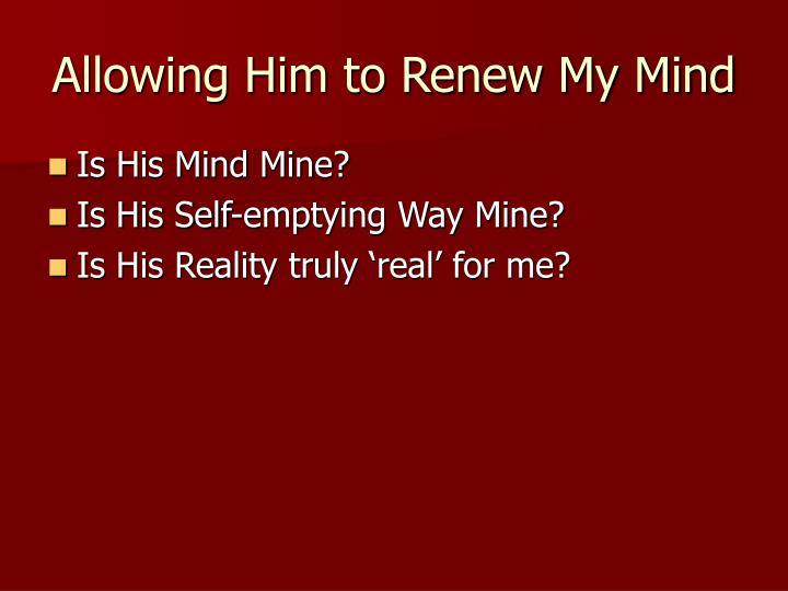 Allowing Him to Renew My Mind