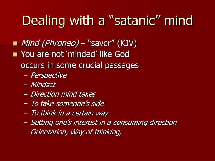 """Dealing with a """"satanic"""" mind"""