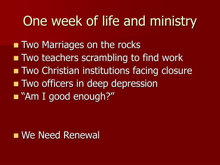 One week of life and ministry