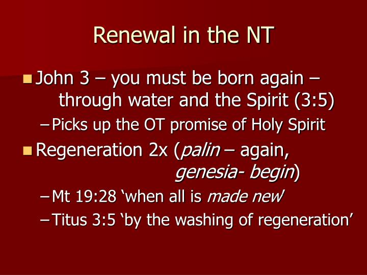 Renewal in the NT