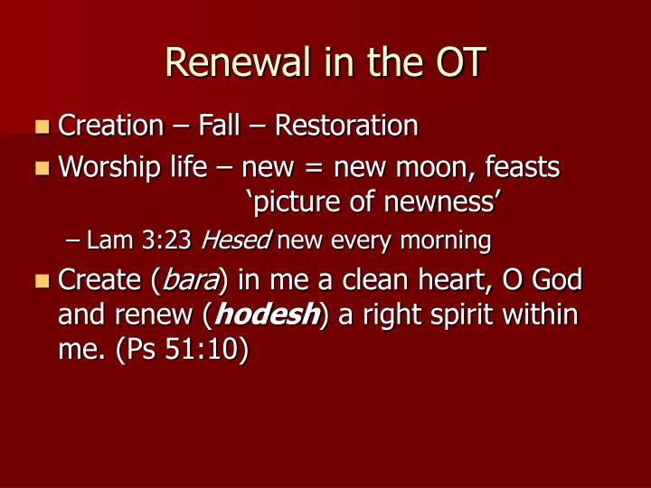 Renewal in the OT
