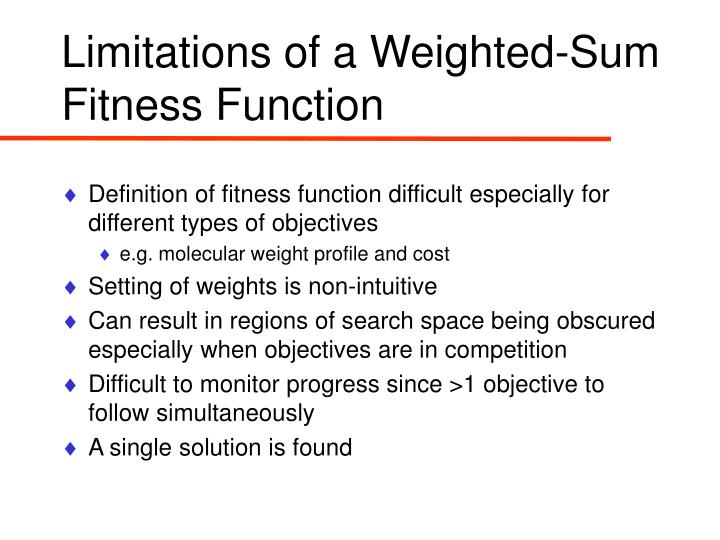 Limitations of a Weighted-Sum Fitness Function