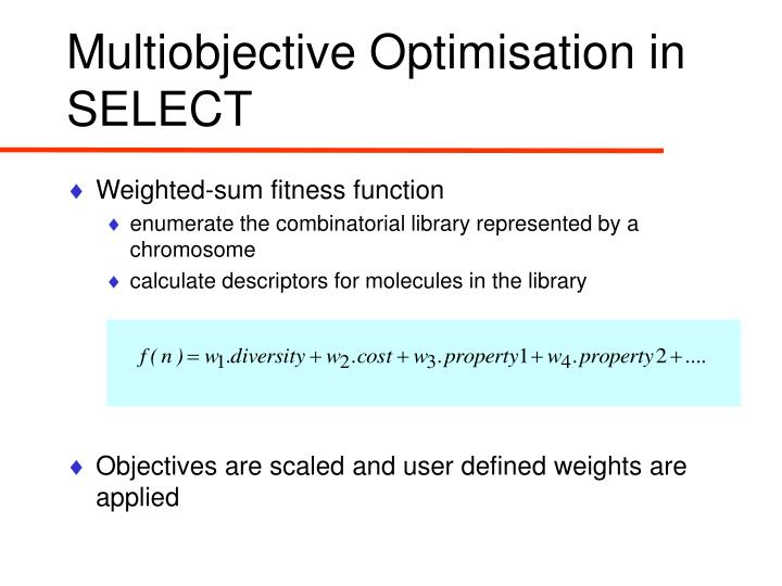 Multiobjective Optimisation in SELECT