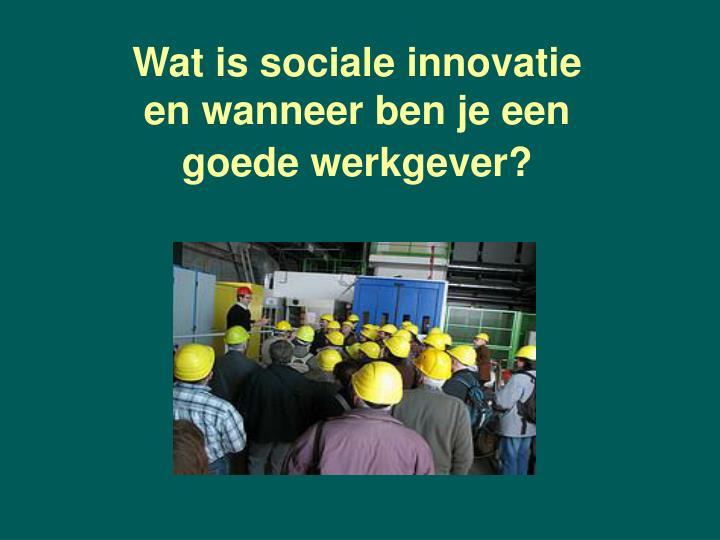 Wat is sociale innovatie