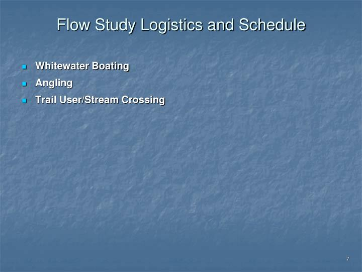 Flow Study Logistics and Schedule
