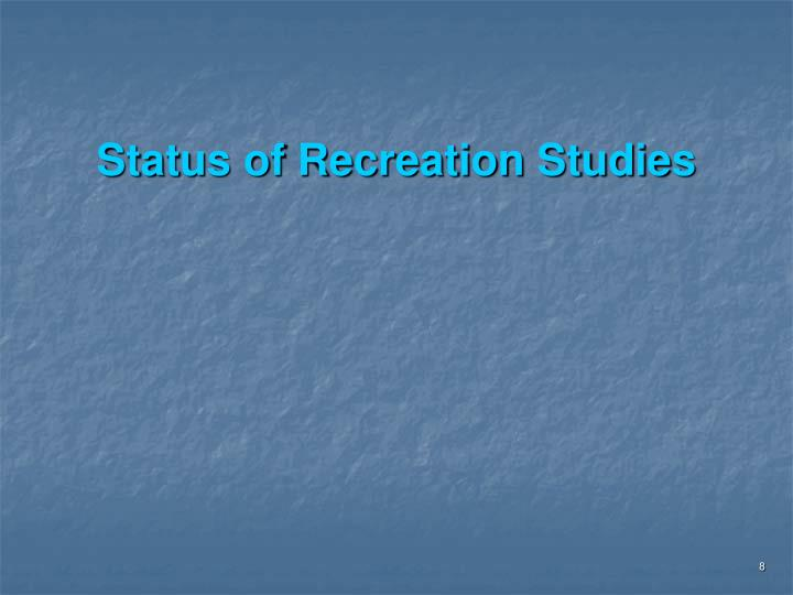 Status of Recreation Studies