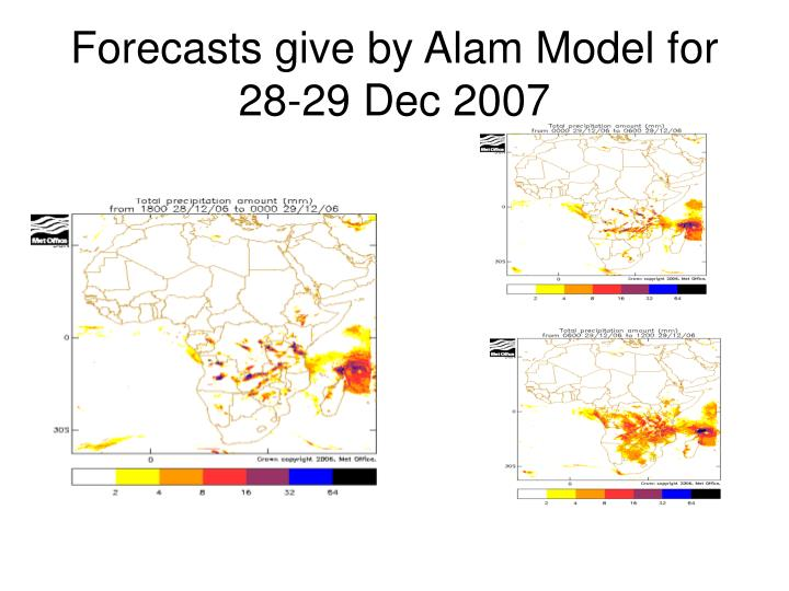 Forecasts give by Alam Model for 28-29 Dec 2007