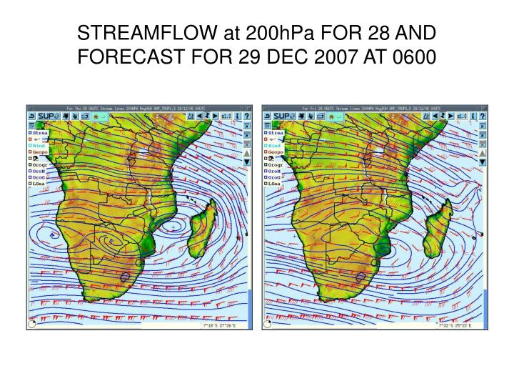 STREAMFLOW at 200hPa FOR 28 AND FORECAST FOR 29 DEC 2007 AT 0600