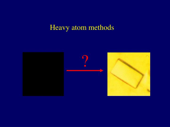 Heavy atom methods