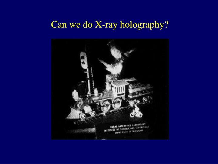 Can we do X-ray holography?