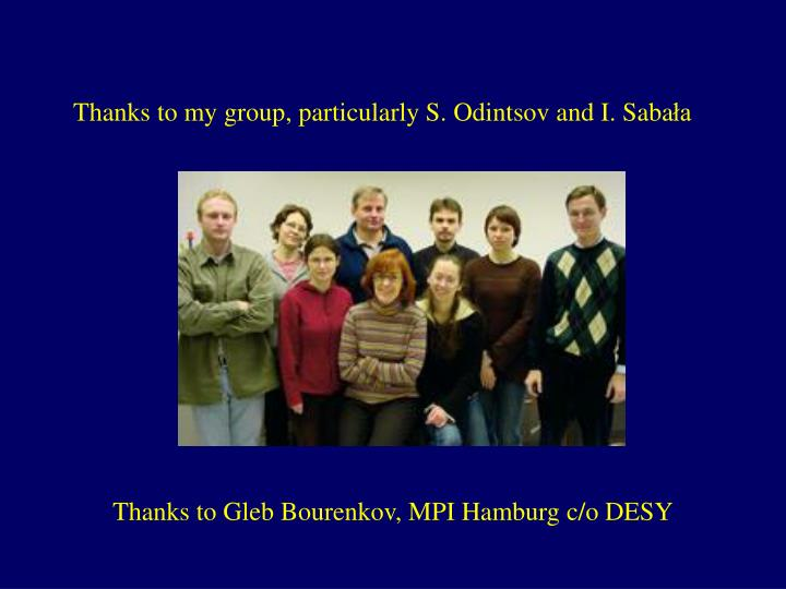 Thanks to my group, particularly S. Odintsov and I. Saba