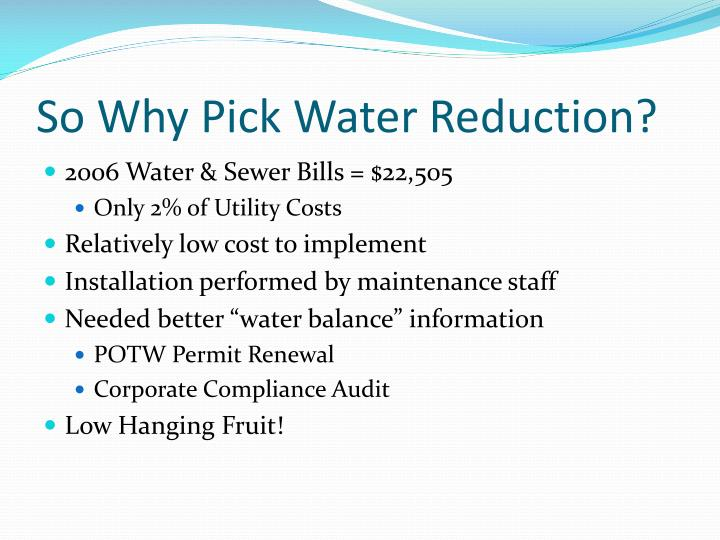 So Why Pick Water Reduction?