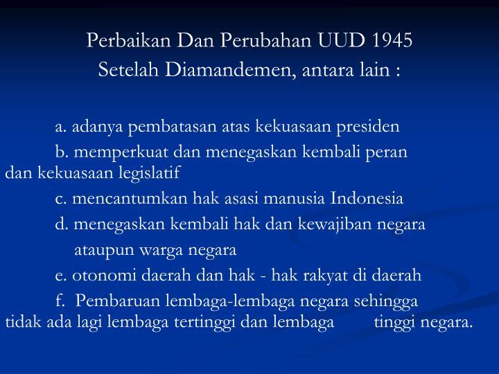 Perbaikan Dan Perubahan UUD 1945
