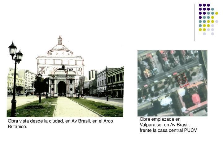 Obra emplazada en Valparaiso, en Av Brasil, frente la casa central PUCV