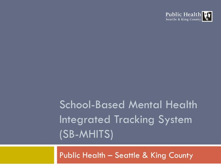 school based mental health integrated tracking system sb mhits