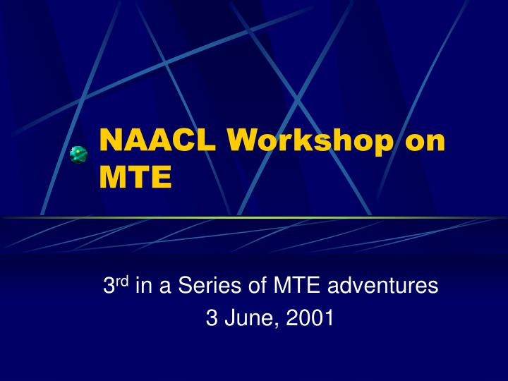 Naacl workshop on mte