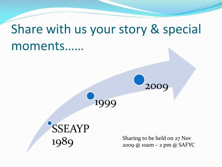 Share with us your story special moments