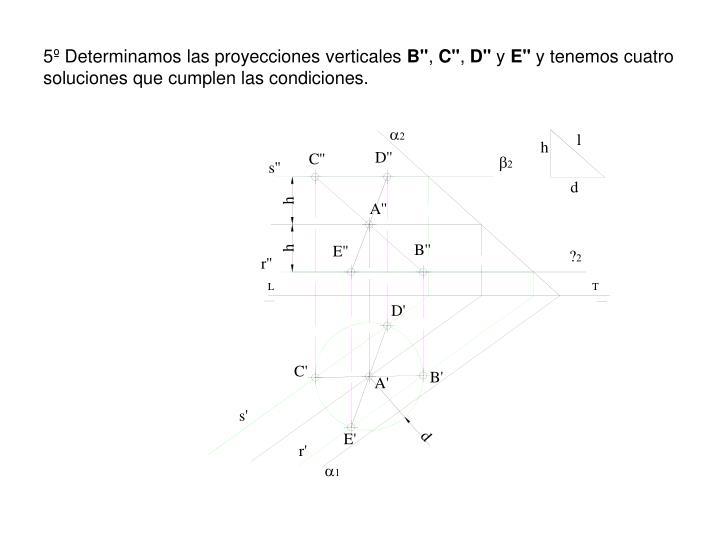 5º Determinamos las proyecciones verticales