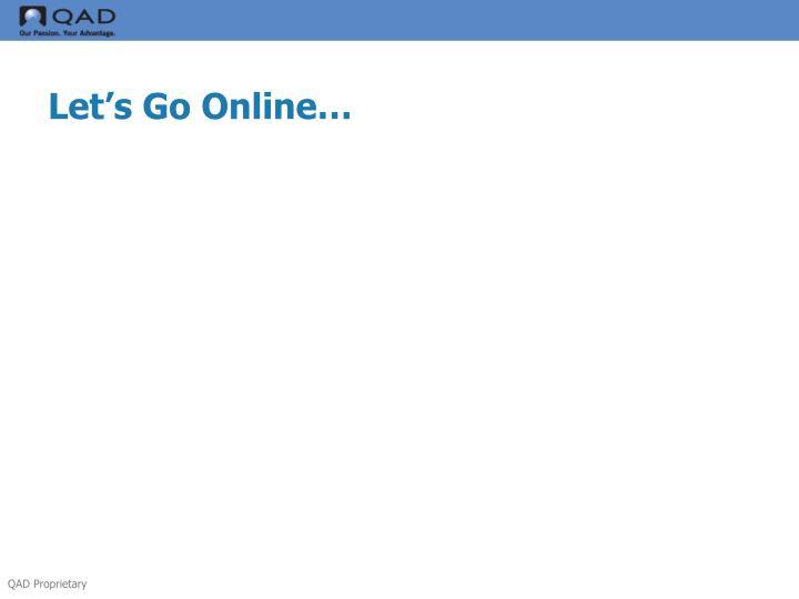 Let's Go Online…