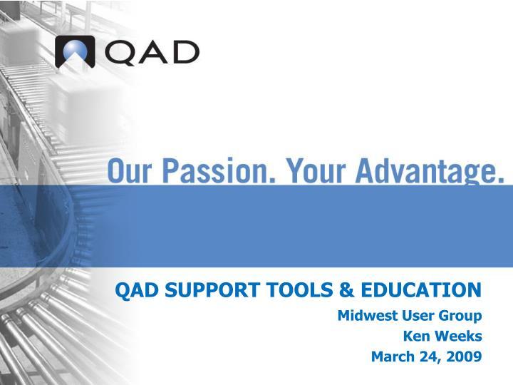 QAD SUPPORT TOOLS & EDUCATION