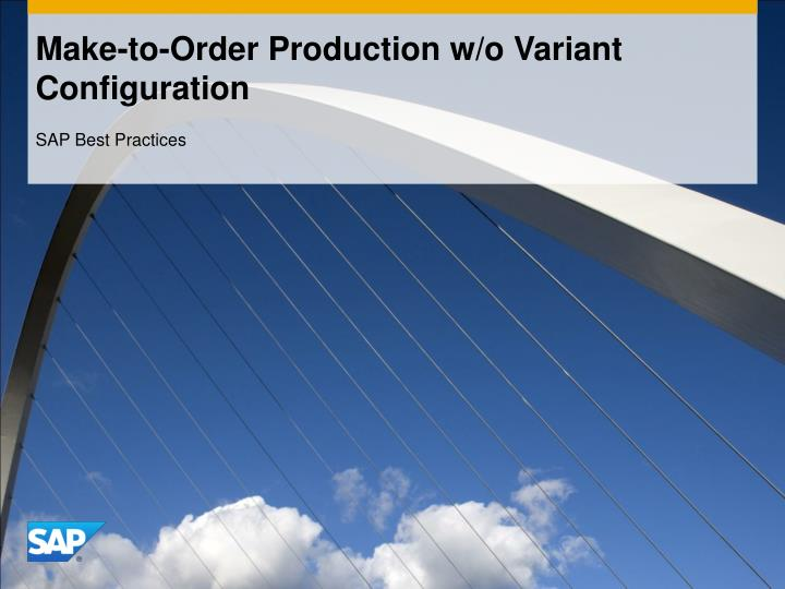 Make to order production w o variant configuration