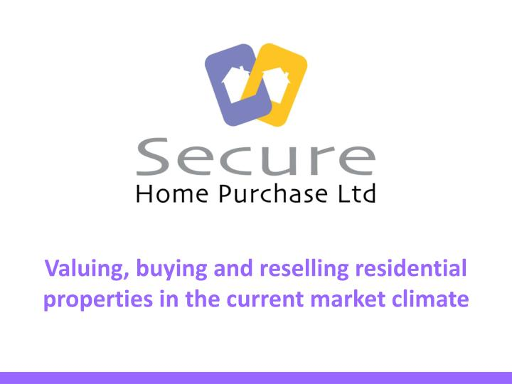Valuing buying and reselling residential properties in the current market climate