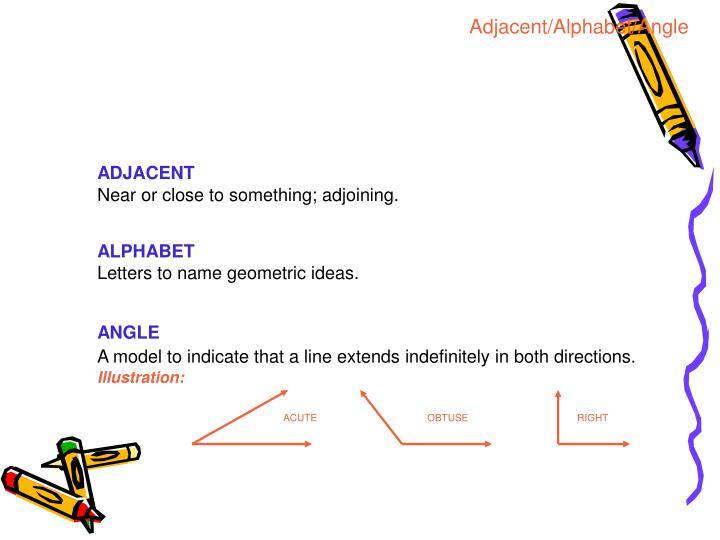 Adjacent/Alphabet/Angle