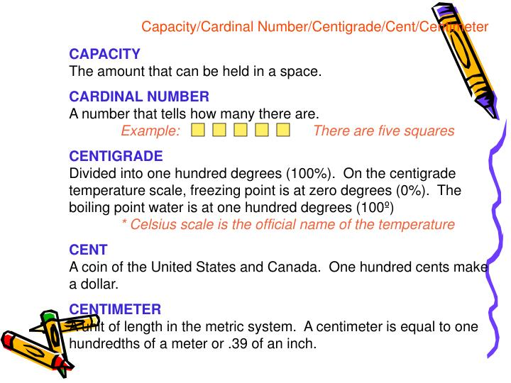 Capacity/Cardinal Number/Centigrade/Cent/Centimeter