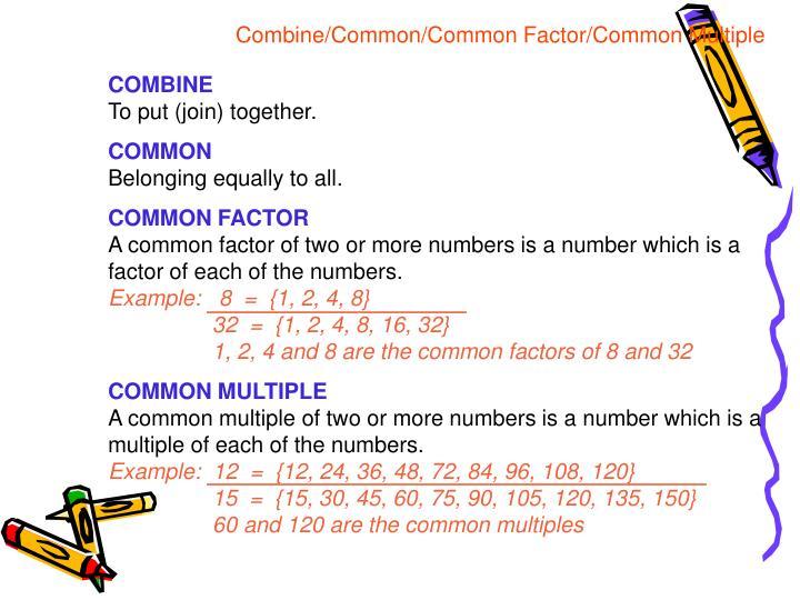 Combine/Common/Common Factor/Common Multiple