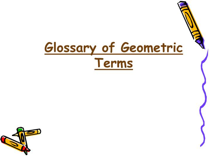 Glossary of Geometric Terms