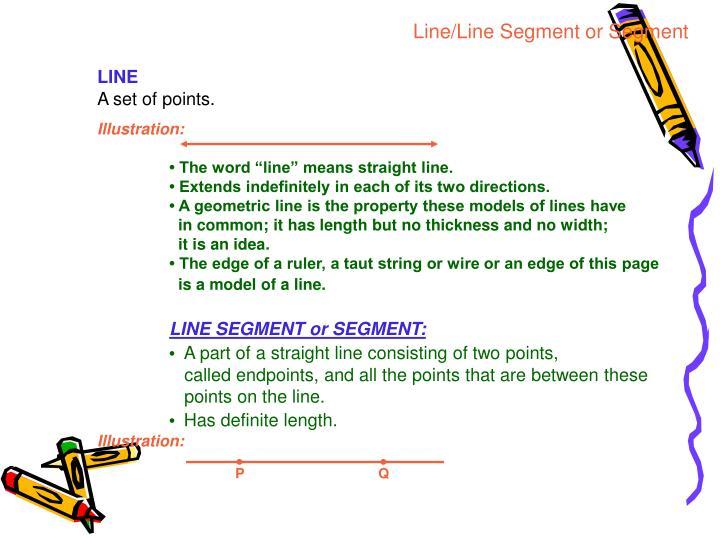 Line/Line Segment or Segment