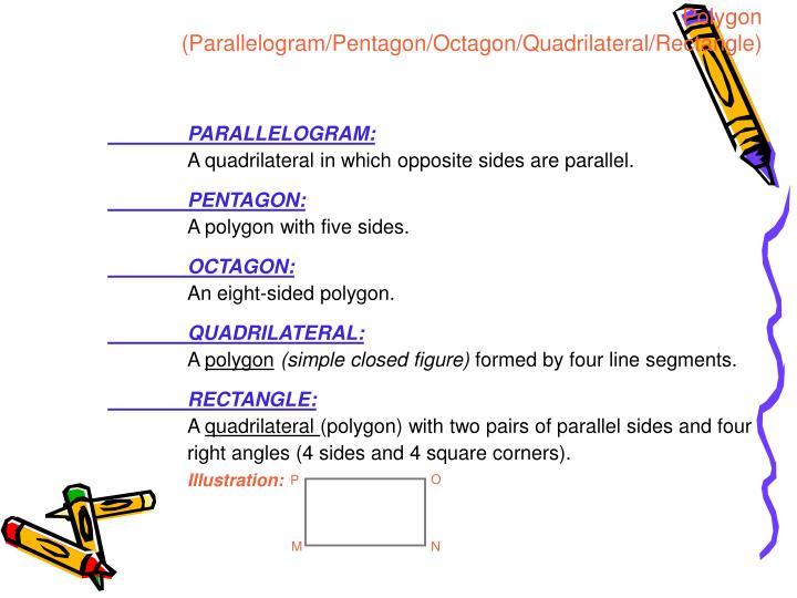 Polygon (Parallelogram/Pentagon/Octagon/Quadrilateral/Rectangle)