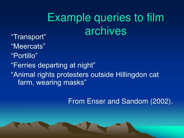 Example queries to film archives