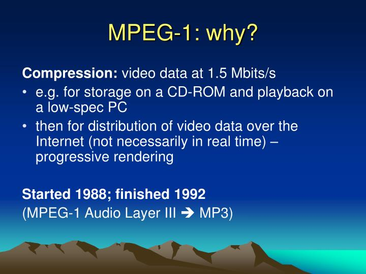 MPEG-1: why?