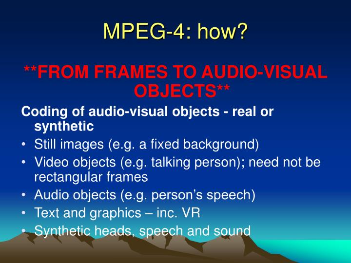 MPEG-4: how?