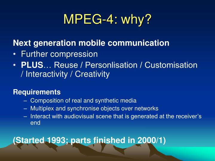 MPEG-4: why?
