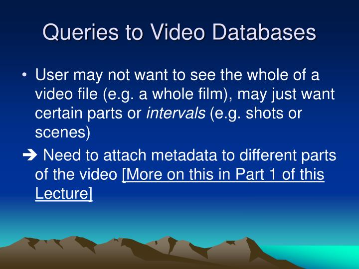 Queries to Video Databases