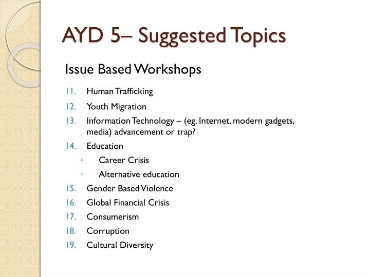 AYD 5– Suggested Topics