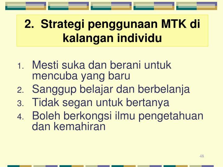 2.  Strategi penggunaan MTK di kalangan individu