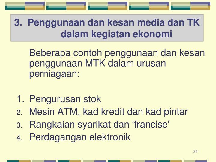 3.  Penggunaan dan kesan media dan TK dalam kegiatan ekonomi