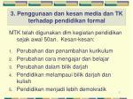 3 penggunaan dan kesan media dan tk terhadap pendidikan formal