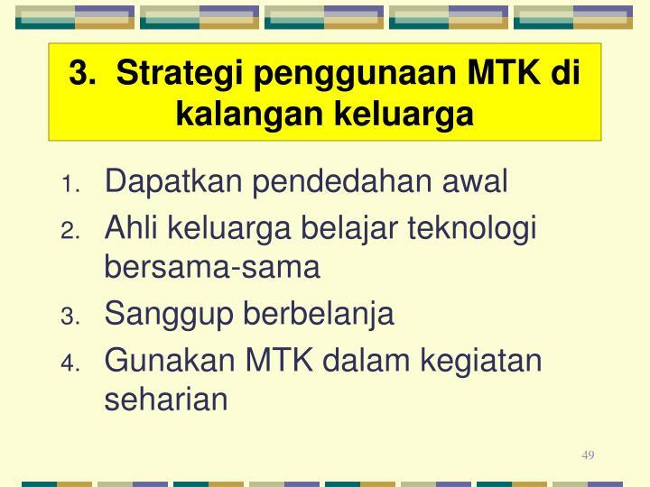 3.  Strategi penggunaan MTK di kalangan keluarga